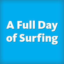 A Full Day of Surfing